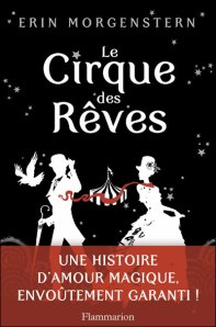 Erin Morgenstern - Le Cirque des Rêves