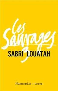 Sabri Louatah - Les Sauvages (Tome 3)