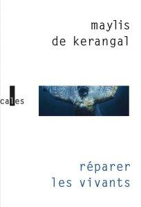 Maylis de Kerangal - Réparer les vivants