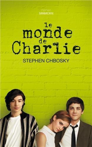 Stephen Chbosky - Le monde de Charlie