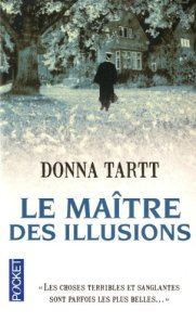 Donna Tartt - Le maître des illusions