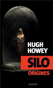 Hugh Howey - Silo Origines