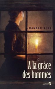 Hannah Kent - A la grâce des hommes