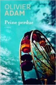 Olivier Adam - Peine perdue