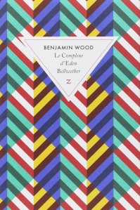 Benjamin Wood - Le Complexe d'Eden Bellwether