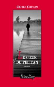 Cécile Coulon - Le coeur du pélican