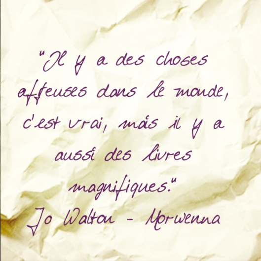 Citation Jo Walton - Morwenna 1