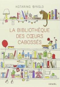 Katarina Bivald - La bibliothèque des coeurs cabossés