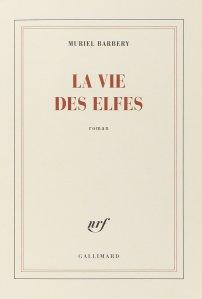 Muriel Barbery - La vie des elfes