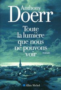 Anthony Doerr - Toute la lumière que nous ne pouvons voir