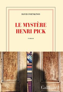 David Foenkinos - Le mystère Henri Pick