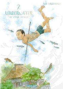 Yuki Urushibara - Underwater - Le Village immergé - Tome 2