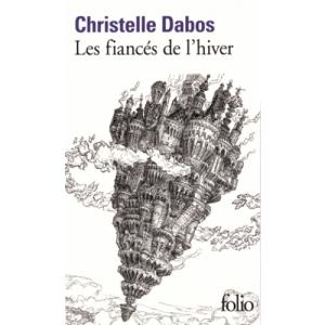 Christelle Dabos - Les fiancés de l'hiver
