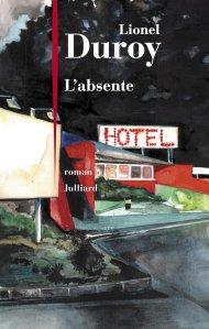 Lionel Duroy - L'absente