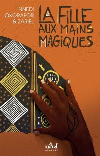 Nnedi Okorafor - La Fille aux mains magiques